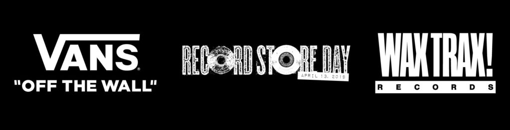 df117f683f VANS Presents  Industrial Accident  The Story of Wax Trax! Records  Experience Events 4 13  Chicago
